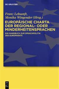 Europäische Charta Der Regional- Oder Minderheitensprachen: Ein Handbuch Zur Sprachpolitik Des Europarats