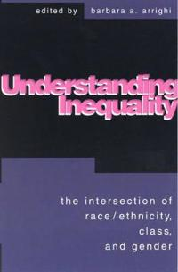 Understanding Inequality: The Intersection of Race, Ethnicity, Class, and Gender: The Intersection of Race, Ethnicity, Class, and Gender