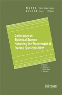 Conference on Statistical Science Honouring the Bicentennial of Stefano Franscini's Birth