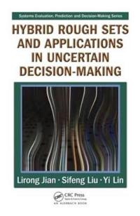 Hybrid Rough Sets and Applications in Uncertain Decision-Making