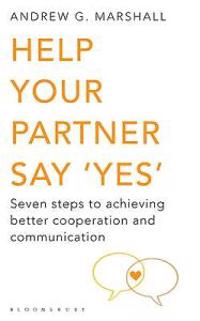Help your partner say yes - seven steps to achieving better cooperation and