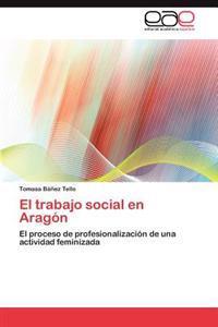 El Trabajo Social En Aragon
