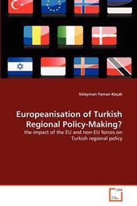 Europeanisation of Turkish Regional Policy-Making?