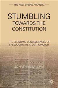 Stumbling Toward the Constitution