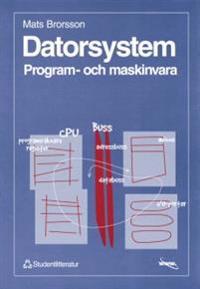 Datorsystem - - program- och maskinvara