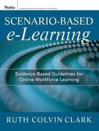 Scenario-Based E-Learning: Evidence-Based Guidelines for Online Workforce Learning