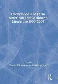 Encyclopedia of Latin American and Caribbean Literature 1900-2003
