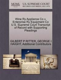 Wine Ry Appliance Co V. Enterprise Ry Equipment Co U.S. Supreme Court Transcript of Record with Supporting Pleadings