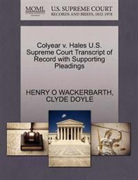 Colyear V. Hales U.S. Supreme Court Transcript of Record with Supporting Pleadings