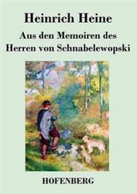 Aus Den Memoiren Des Herren Von Schnabelewopski