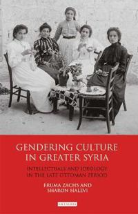 Gendering Culture in Greater Syria