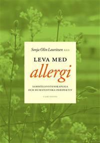 Leva med allergi : samhällsvetenskapliga och humanistiska perspektiv