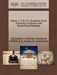Fahey V. U S U.S. Supreme Court Transcript of Record with Supporting Pleadings