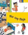 No Soy Floja / I'm Not Lazy