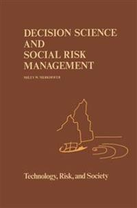 Decision Science and Social Risk Management