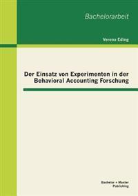 Der Einsatz Von Experimenten in Der Behavioral Accounting Forschung