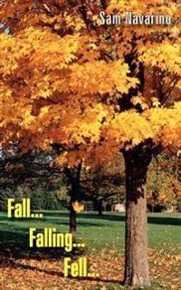 Fall...Falling...Fell...