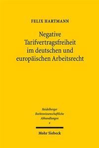 Negative Tarifvertragsfreiheit Im Deutschen Und Europaischen Arbeitsrecht
