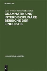 Grammatik Und Interdisziplinäre Bereiche Der Linguistik