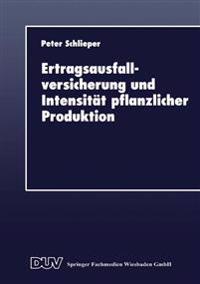 Ertragsausfallversicherung Und Intensität Pflanzlicher Produktion