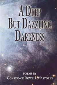 A Deep But Dazzling Darkness