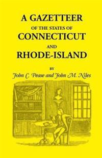 A Gazetteer of the States of Connecticut and Rhode Island