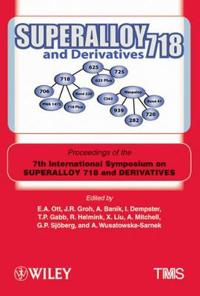 Superalloy 718 and Derivatives: Proceedings of the 7th International Symposium on Superalloy 718 and Derivatives