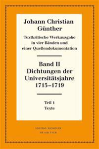 Dichtungen Der Universitätsjahre 1715-1719: 1: Texte. 2: Nachweise Und Erläuterungen