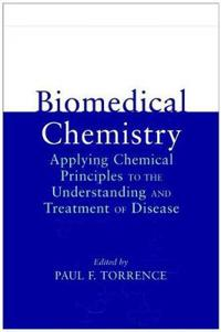 Biomedical Chemistry: Applying Chemical Principles to the Understanding and Treatment of Disease