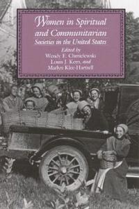 Women in Spiritual and Communitarian Societies in the United States