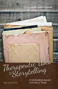 Therapeutic Uses of Storytelling: An Interdisciplinary Approach to Narration as Therapy