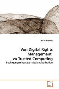 Von Digital Rights Management Zu Trusted Computing