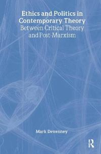 Ethics and Politics in Contemporary Theory