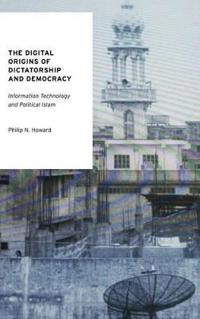 The Digital Origins of Dictatorship and Democracy