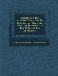 Explication Des Articles D'Issy: Publi E Pour La Premi Re Fois, Avec Une Introduction Des Notes Et Des Appendices