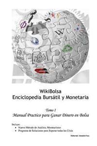 Wikibolsa. Enciclopedia Bursatil y Monetaria: Volumen 1: Manual Practico Para Ganar Dinero En Bolsa