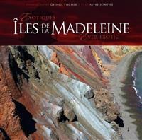 Exotiques/Ever Exotic: Iles de la Madeleine