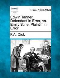 Edwin Tanner, Defendant in Error, vs. Emily Stine, Plaintiff in Error