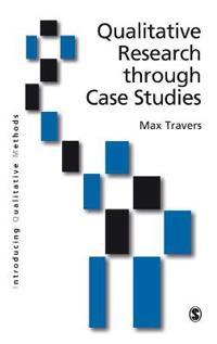 Qualitative Research Through Case-Studies