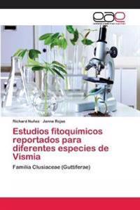 Estudios Fitoquimicos Reportados Para Diferentes Especies de Vismia