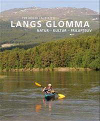 Langs Glomma: natur - kultur - friluftsliv
