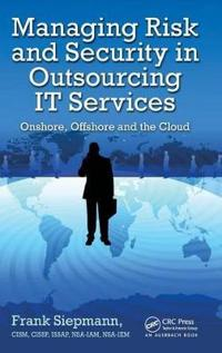 Managing Risk and Security in Outsourcing IT Services