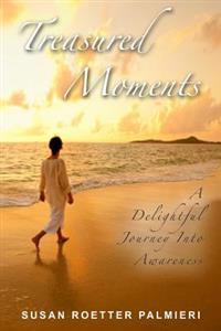 Treasured Moments: A Delightful Journey Into Awareness