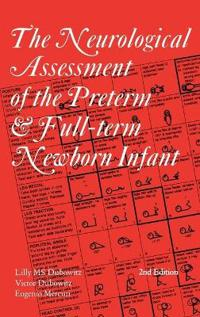 The Neurological Assessment of the Preterm & Full-Term Newborn Infant