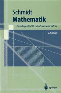 Mathematik: Grundlagen Fur Wirtschaftswissenschaftler