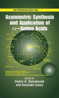 Asymmetric Synthesis and Application of A-Amino Acids