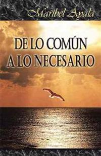 De lo común a lo necesario / From the common to the necessary
