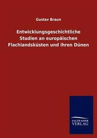 Entwicklungsgeschichtliche Studien an Europ Ischen Flachlandsk Sten Und Ihren D Nen