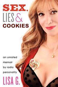 Sex, Lies & Cookies: An Unrated Memoir