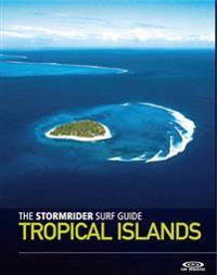 The Stormrider Surf Guide Tropical Islands